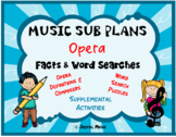 Distance Learning MUSIC SUB PLANS for OPERA Facts & Word Searches