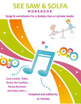 MUSIC: See Saw & Solfa Workbook for a Kodaly class or private studio