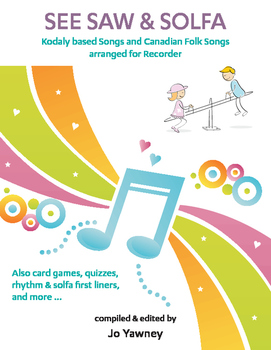 MUSIC: See Saw & Solfa for Recorder - Songs for the Canadian Kodaly class