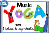 MUSIC YOGA (SYMBOLS, CLEFS, NOTE VALUES, RESTS, ARTICULATIONS)