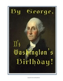 "MUSICAL PLAY: ""By George, It's Washington's Birthday!"" a 1"
