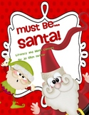 MUST BE SANTA! Literacy, Math and Writing Centers