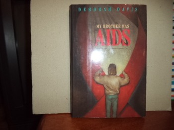 My Brother Has Aids  ISBN 0-689-31922-3