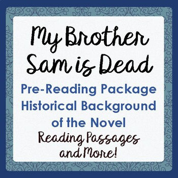 MY BROTHER SAM IS DEAD Pre-reading Background Texts, Activities