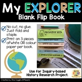 MY EXPLORER - Blank Flip Book for Inquiry-Based History Re
