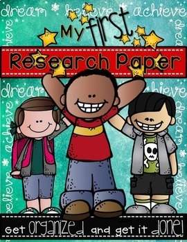 MY FIRST RESEARCH PAPER (Get Organized and Get It Done!)