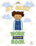 MY GRIEF WORK-THROUGH-BOOK (Fillable)