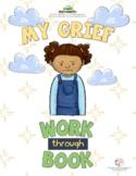 MY GRIEF WORK-THROUGH-BOOK