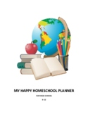 MY HAPPY HOMESCHOOL PLANNER: FOR HIGH SCHOOL 9-12