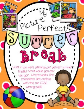 MY PICTURE PERFECT SUMMER BREAK WRITING PROMPT/WRITING PRO
