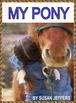 3 PONY BOOKS:  MY PONY!  COWGIRL KATE & COCOA!  MY CHINCOTEAGUE PONY!