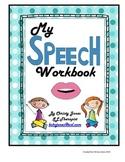 SPEECH THERAPY- MY SPEECH WORKBOOK (A Workbook for Articul