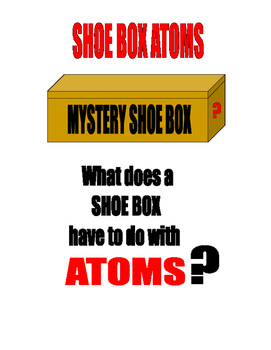 BUILD SHOE BOX ATOMS for CHEMISTRY... PHYSICAL SCIENCE ... and PHYSICS