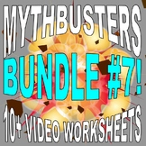 MYTHBUSTERS: BUNDLE SET #7 (10 science video worksheets & more / no prep)