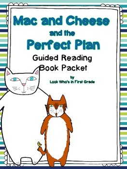 Mac and Cheese and the Perfect Plan Guided Reading Book Packet