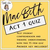 MacBeth Act 1 Quiz (ANSWER KEY INCLUDED)
