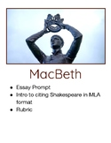 "MacBeth Essay Prompt with ""how to cite Shakespeare in MLA"" instructions"