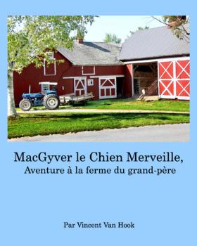 MacGyver le Chien Merveille, Aventure à la ferme du grand-père