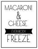 Macaroni & Cheese, Everybody Freeze Print