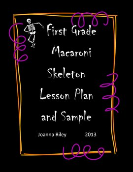 Macaroni Skeleton Lesson Plan and Craft Project (First Grade)