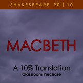 Macbeth - A 10% Translation (classroom purchase)