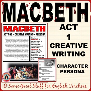MACBETH Act 1 Creative Writing Activity--Assume the Persona of a Character