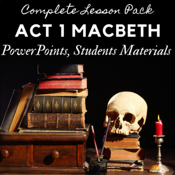 Macbeth Act 1 Lesson Plan Pack