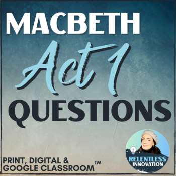 macbeth act 1 study guide questions by relentless innovation tpt rh teacherspayteachers com macbeth act 2 discussion questions answers Romeo and Juliet Act 2 Scene 2