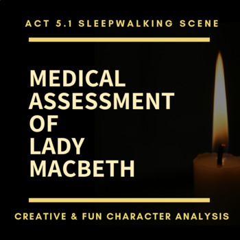 Macbeth Act 5 Creative Activity - Medical Assessment of Lady Macbeth