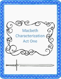 Macbeth Act I Characterization