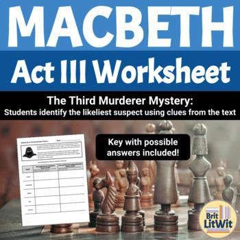 Macbeth Act III Worksheet: The Third Murderer Mystery