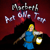 MACBETH ACT ONE TEST