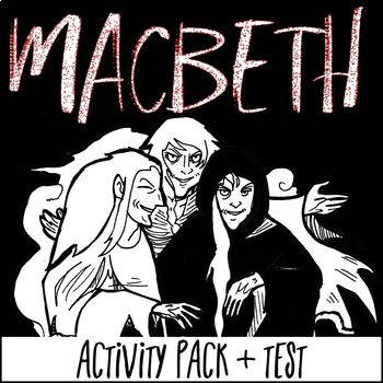 Macbeth Activity Pack: Includes Interactive Notes, Test, and Informational Text