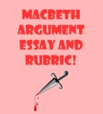 Macbeth Argument Essay and Rubric
