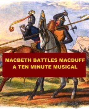 Macbeth Battles Macduff - A Ten Minute Musical