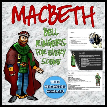 Macbeth - Bell Ringers, Exit Tickets, or Quizzes - Every Scene!