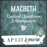 Macbeth Central Questions & Homework