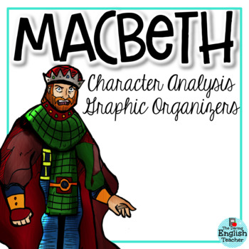 Macbeth Character Analysis Graphic Organizers