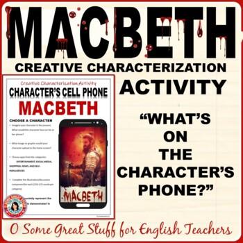 MACBETH CHARACTERIZATION CELL PHONE ACTIVITY Fun and Creative!