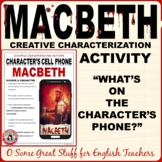 MACBETH CHARACTERIZATION CELL PHONE ACTIVITY Fun and Creative!
