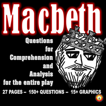 Macbeth Comprehension and Analysis Questions for the Entire Play--A Bundle
