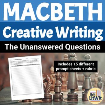 Macbeth Culminating Activity: The Unanswered Questions of Macbeth