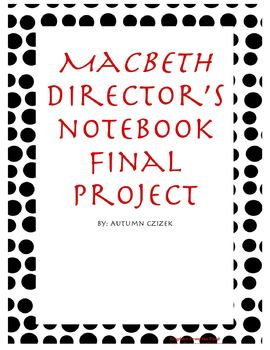 Macbeth Director's Notebook Final Project