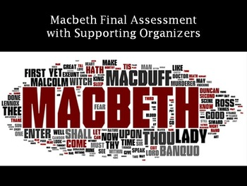 Macbeth Final Assessment with Supporting Organizers