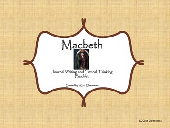 Macbeth Journal Writing and Critical Thinking Booklet