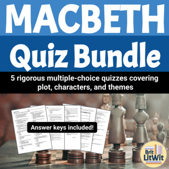 Macbeth Quizzes (Bundle for all 5 acts!)