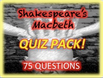 Macbeth Quiz Pack 75 Questions!