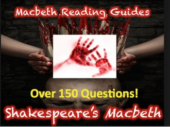 Macbeth Reading Guides Over 150 Questions!