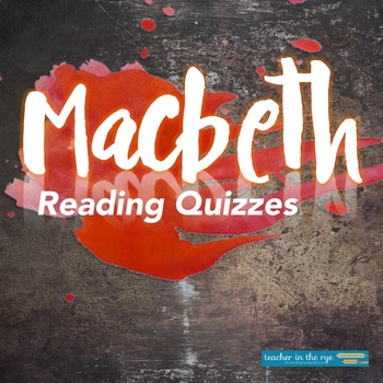 Macbeth Reading Quizzes-Print and Use! w/Answer Key!