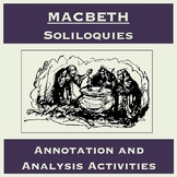Macbeth Soliloquies: Reading Annotation and Analysis Activities
